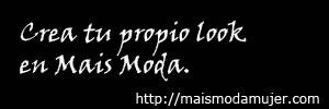 Crea tu propio look en Mais Moda. maismodamujer.com