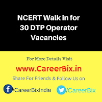 NCERT Walk in for 30 DTP Operator Vacancies