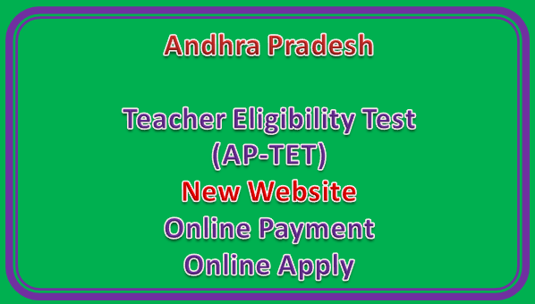 Andhra Pradesh Teacher Eligibility Test (AP-TET) New Website - Online Payment Online Apply