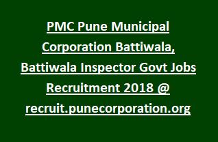 PMC Pune Municipal Corporation Battiwala, Battiwala Inspector Govt Jobs Recruitment 2018 @ recruit.punecorporation.org