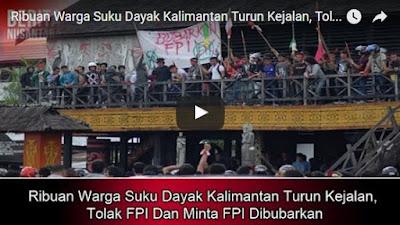 Ribuan Warga Suku Dayak Kalimantan Turun Kejalan Tolak FPI Dan Minta FPI Dibubarkan