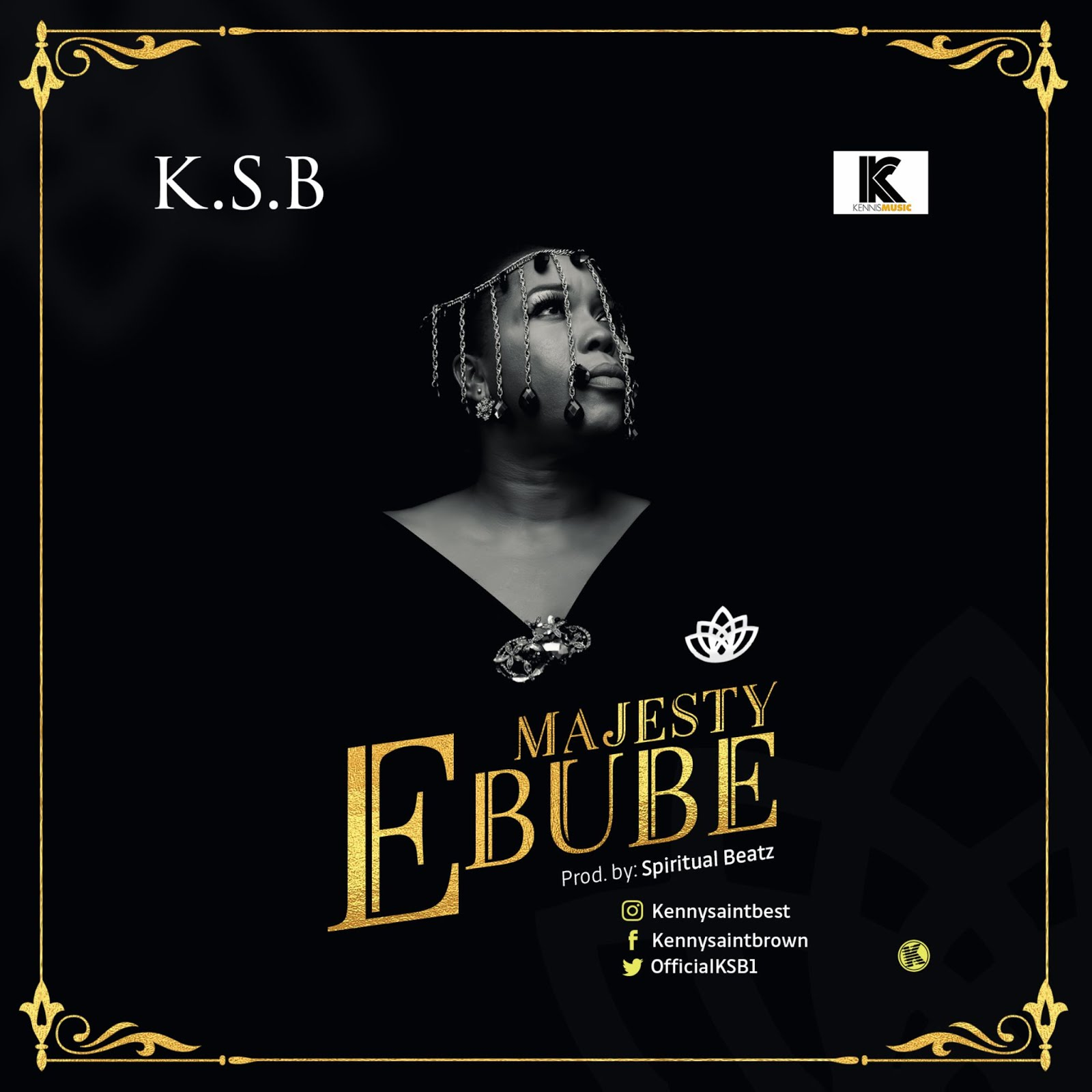 KSB. Ebube. Majesty. Gospel Redefined.