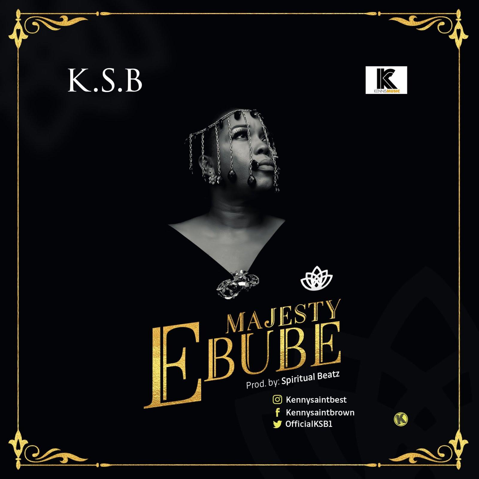 KSB. Ebube. Majesty. Gospel Redefined.