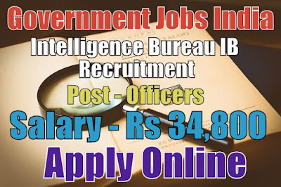 Intelligence Bureau IB Recruitment 2017 Apply Online Here