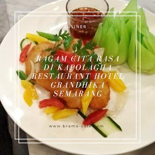 Ragam Cita Rasa Di Kapolagha Restaurant Hotel GranDhika Semarang
