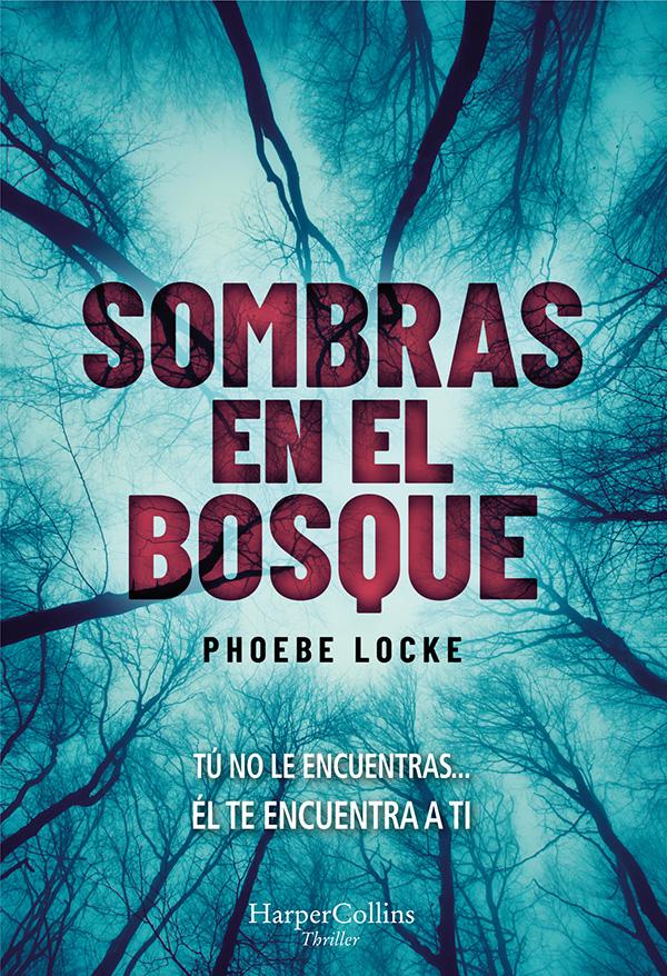 Sombras en el bosque de Phoebe Locke