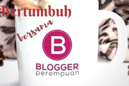 Bertumbuh Bersama Blogger Perempuan Network