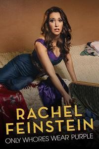Watch Rachel Feinstein: Only Whores Wear Purple Online Free in HD