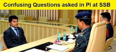 Confusing Questions asked in Personal Interview at SSB
