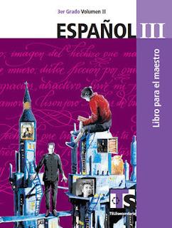 Libro de TelesecundariaEspañolIIITercer gradoVolumen IILibro para el Maestro2016-2017
