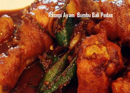 Resipi Ayam Bali Rempah Pedas yang lazat