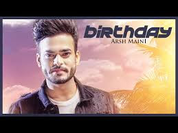"Arsh Maini: Birthday (Official Video) Parmish Verma ""Punjabi songs"" 2017"