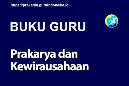 Buku Guru Prakarya dan kewirausahaan Kelas XII SMK/MAK Kurikulum 2013 revisi 2017