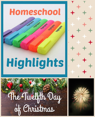 Homeschool Highlights - The Twelfth Day of Christmas on Homeschool Coffee Break @ kympossibleblog.blogspot.com   #HomeschoolHighlights  #homeschool