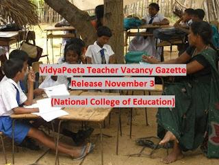 VidyaPeeta Gazette & Application Forms Release November 3 - National College of Education Gazette