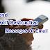 Self Destructive Messages Or Email Kaise Send Kare