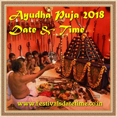 2018 Ayudha Puja, Shastra Puja 2018 date and time in India
