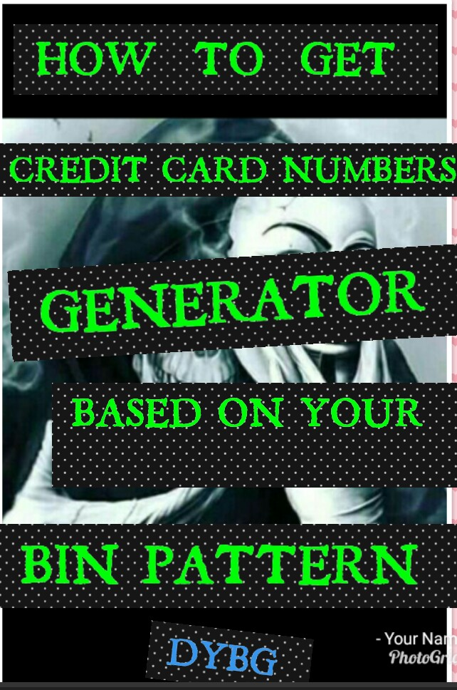 HOW TO GET CREDIT CARD NUMBERS GENERATOR BASED ON YOUR BIN
