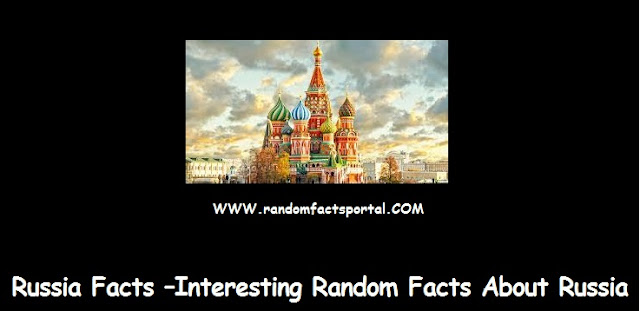 Russia Facts –Interesting Random Facts About Russia