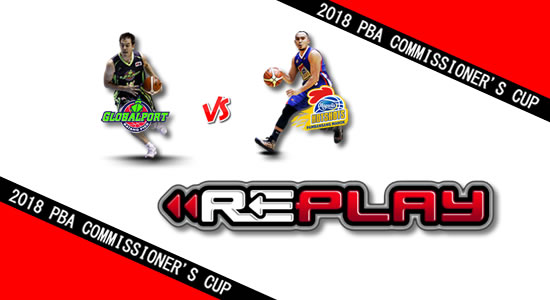 Video Playlist: GlobalPort vs Magnolia game replay May 12, 2018 PBA Commissioner's Cup