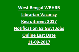 West Bengal WBHRB Librarian Vacancy Recruitment 2017 Notification 63 Govt Jobs Online Last Date 11-09-2017