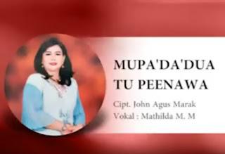 Lirik Lagu Toraya Mupa'da'dua Tu Peenawa (Mathilda M.M)