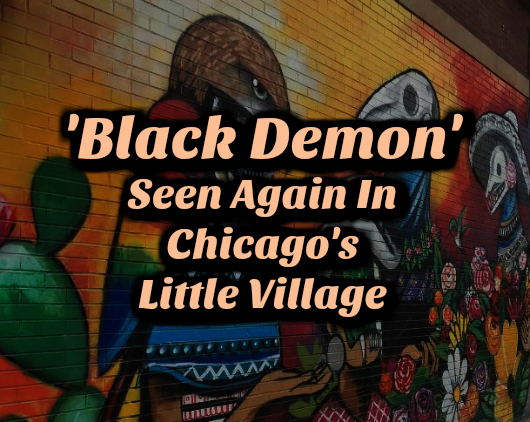 'Black Demon' Seen Again In Chicago's Little Village