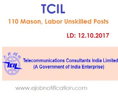 TCIL delhi 110 Mason, Labor Unskilled Recruitment 2017 www.tcil-india.com