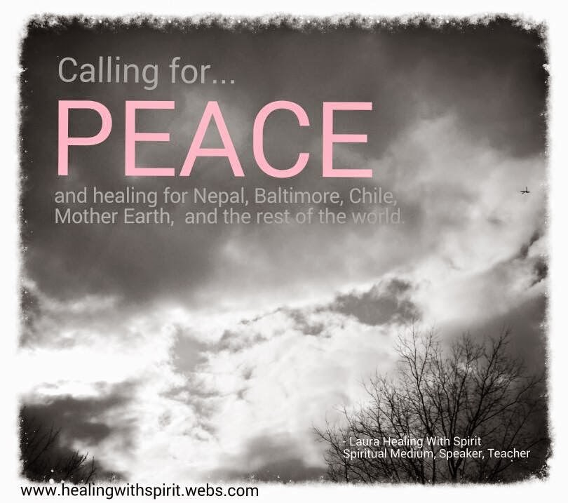 Calling for PEACE Copyright 2015 Laura Healing With Spirit