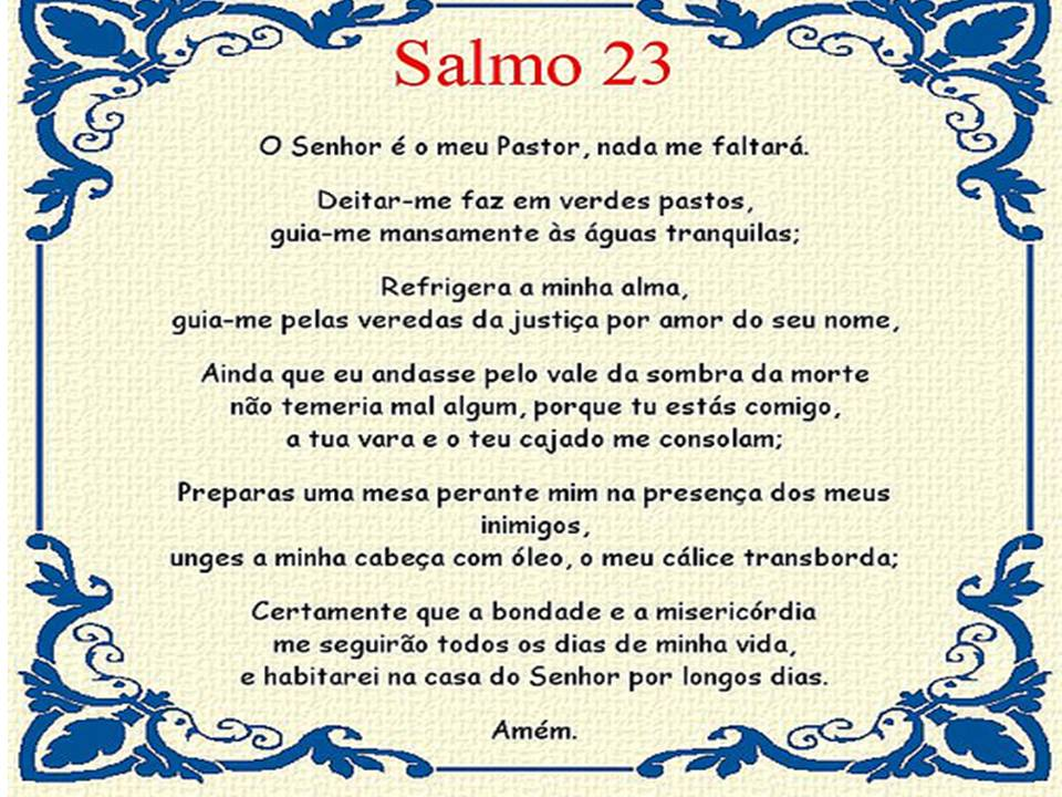 Mesmo Que Eu Ande Pelo Vale Da Sombra Da Morte Salmo: LITERATURA VIRTUAL: Hora Da Leitura: LEIA OS SALMOS