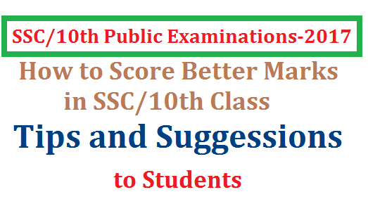 How to Score Good Marks in SSC March 2017 Public Examinations-Suggessions to Students | General Tips to Score Good Marks in 10th Class March 2017 Exams | How to get more marks in SSC Exams | Suggession to write Answer sheets | Instructions by Experts to be followed by Students while writing SSC Public Examinations to Score better marks | Precausions to be taken at the 10th class Public Examinations how-to-score-good-marks-in-ssc-march-examiantions-tips-suggessions