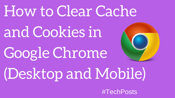 how to clear chrome's cache and cookies