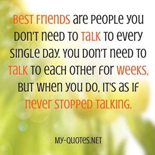Quotes About Talking To People: Best Friends Are People You Don't Need To Talk To Every