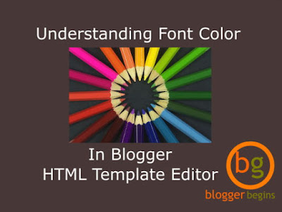 Understanding Font Color In Blogger Template Editor