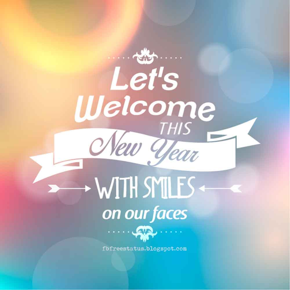 Let's welcome this new year with smiles on our face, HAPPY NEW YEAR.