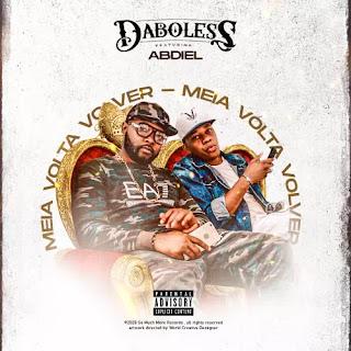 Daboless - Meia Volta Volver (feat Abdiel)
