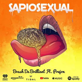New Music: Brash Da Brilliant – Sapiosexual Featuring Prejon