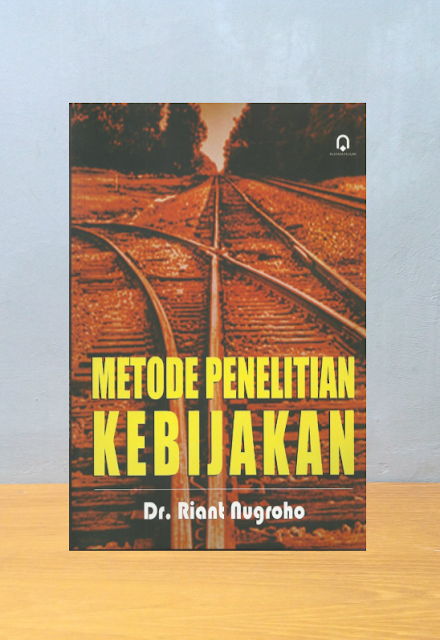 METODE PENELITIAN KEBIJAKAN, Dr. Riant Nugroho