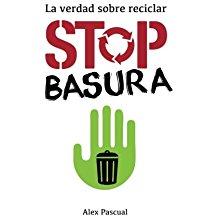 La verdad sobre reciclar, stop basura,