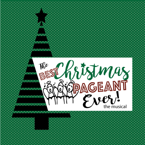 2020 Cyt Best Christmas Pageant Ever Musical PHX Stages: THE BEST CHRISTMAS PAGEANT EVER, THE MUSICAL   East