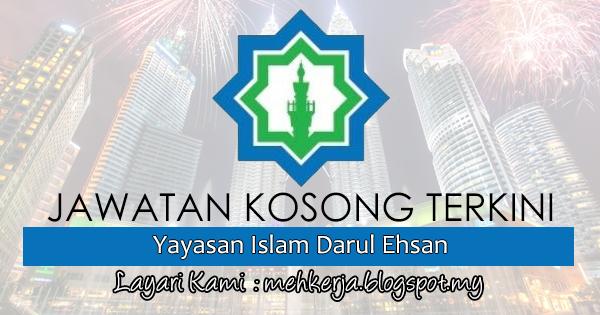 Jawatan Kosong Terkini 2017 di Yayasan Islam Darul Ehsan MEHkerja