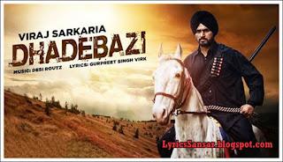 Dhadebazi Lyrics : Viraj Sarkaria | Desi Routz