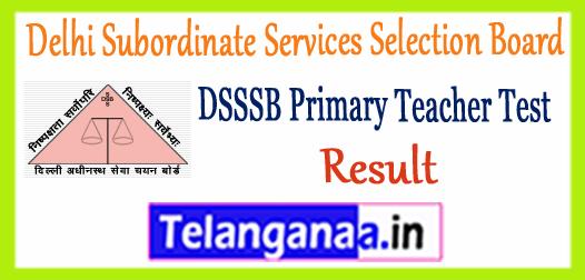 DSSSB PRT Delhi Subordinate Services Selection Board Primary Teacher Exam Result 2017