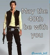 Top 10 Movie Star Birthday memes for a 40th birthday Star Wars Han Solo
