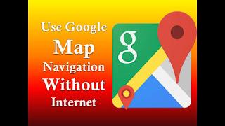 बिना इंटरनेट Google Maps का इस्तेमाल कैसे करें ? T4Trending