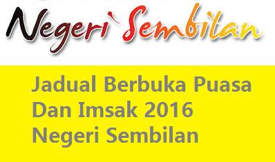 Jadual Berbuka Puasa 2016 Negeri Sembilan
