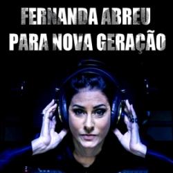 Fernanda Abreu Para a Nova Geração – Fernanda Abreu