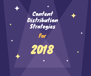 Content Distribution Strategies for 2018
