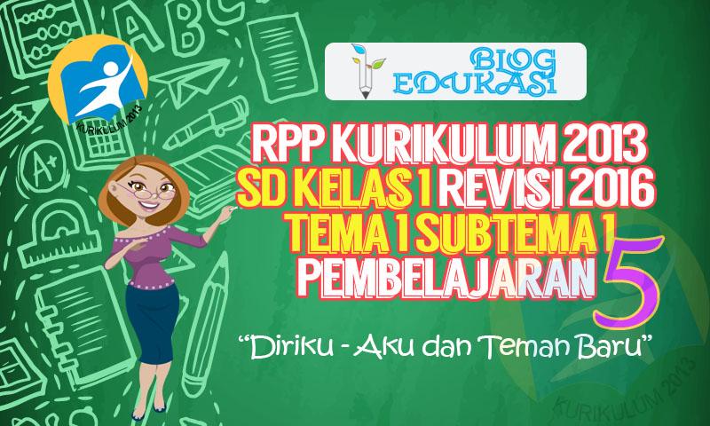 RPP Kurikulum 2013 SD Kelas 1 Revisi Tema 1 Subtema 1 Pembelajaran 5