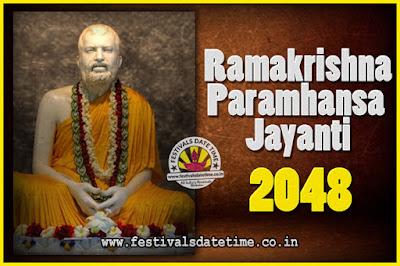 2048 Ramakrishna Paramhansa Jayanti Date & Time, 2048 Ramakrishna Paramhansa Jayanti Calendar
